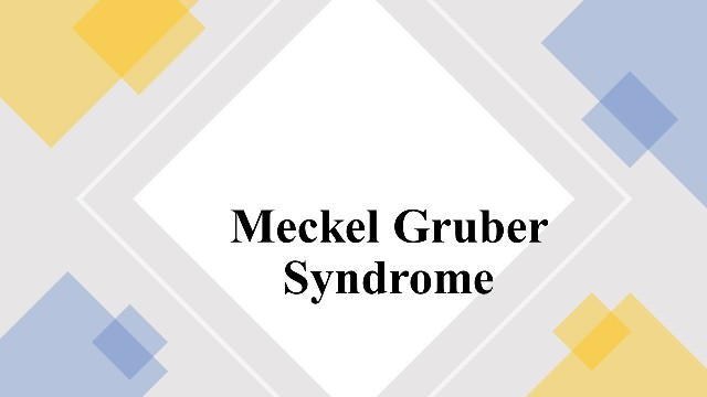 Meckel Gruber Syndrome
