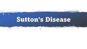 Suttons Disease